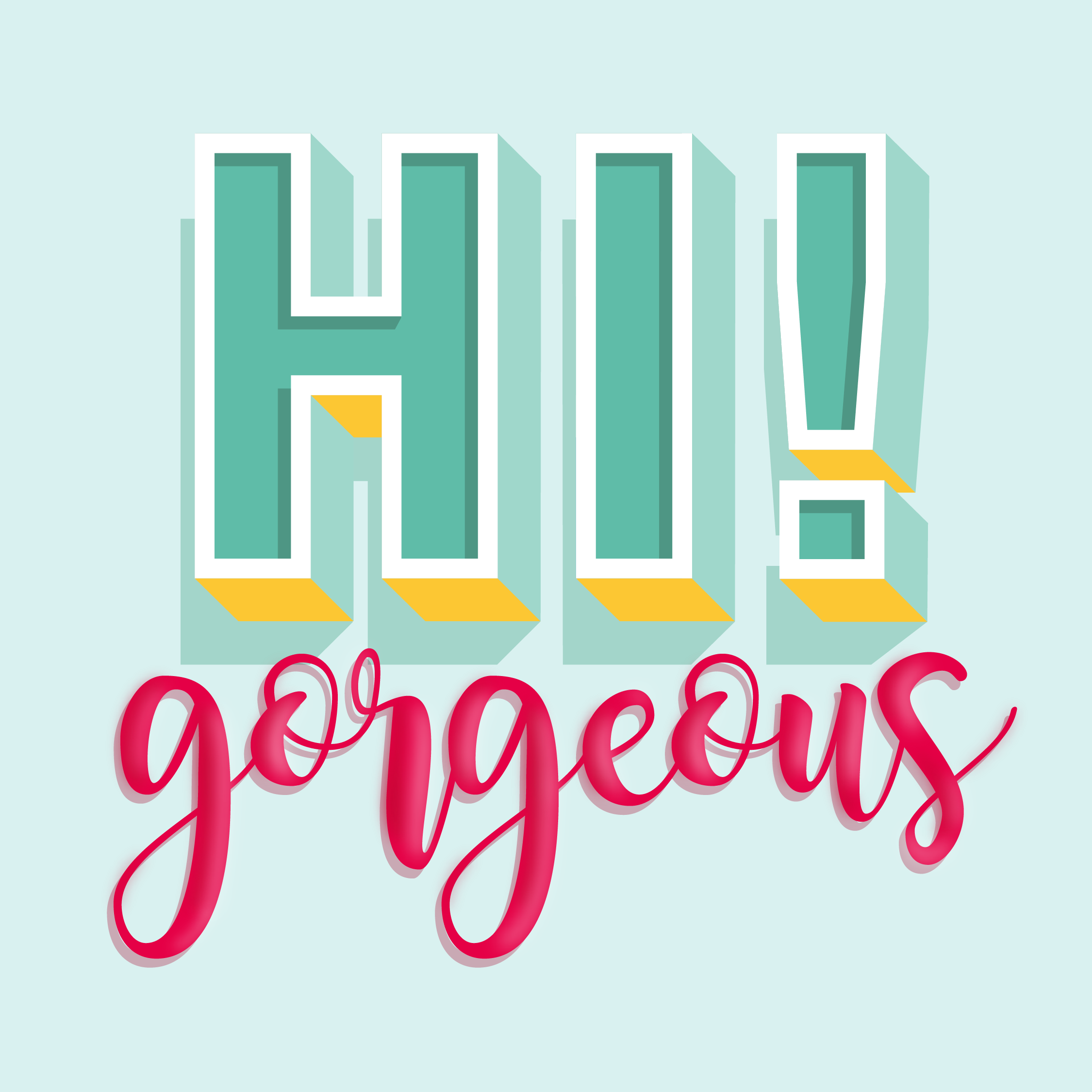 Typografische Key Visual Gestaltung Hi gorgeous mit Handletterin
