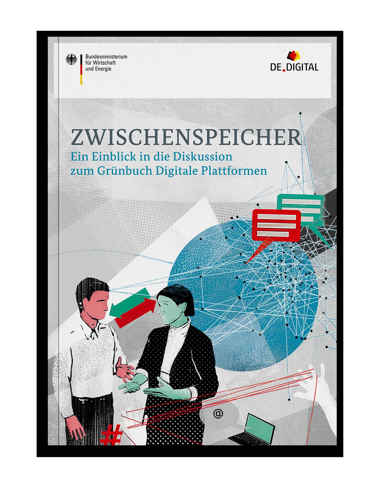 Coverdesign Zwischenspeicher – ein Einblick in die Diskussion zum Grünbuch Digitale Plattformen für das Bundesministerium für Wirtschaft und Energie